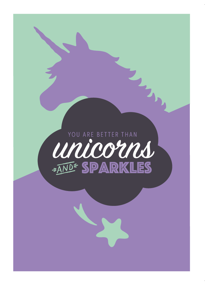 You are better than unicorns and sparkles.jpg