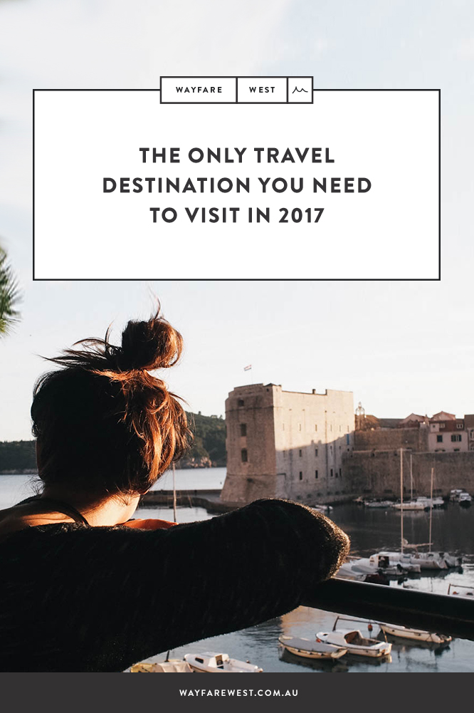 The Only Travel Destination You Need to Visit in 2017