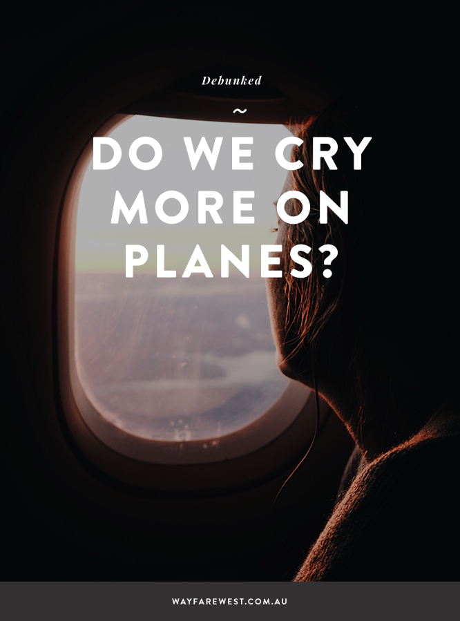 Do we cry more on planes?