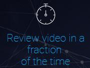 视频索引和视频搜索使客户能够在几分钟内观看和审查视频