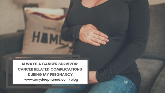 Always a Cancer Survivor - Cancer Related Pregnancy Complications.jpg