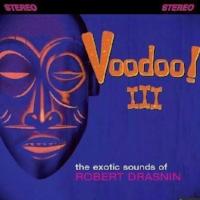 """Robert Drasnin """"Voodoo III"""""""