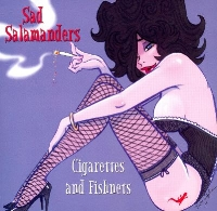 "Sad Salamanders ""Cigarettes and Fishnets"""