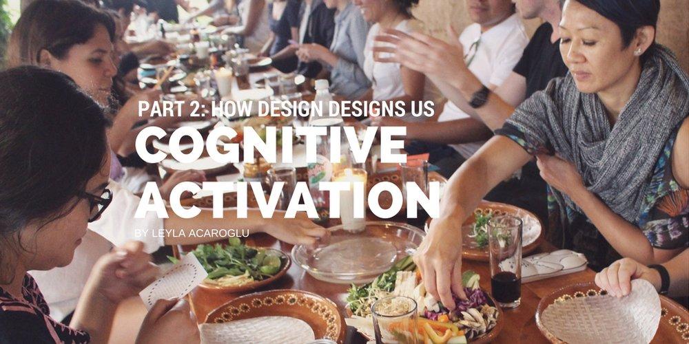 Cognitive experience design by leyla acaroglu
