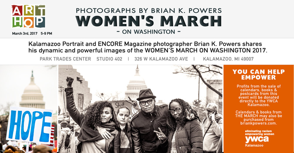 I am so honored and proud to have been able to be a part of this amazing historical experience in Washington D.C.  I have never been in such a massive, motivated and energized group.  I am also proud of the images I captured and excited about this event that allows me to share them publicly.  There will be calendars and books (http://bit.ly/2l96n2v) for sale commemorating the March on Washington with all profits going to the YWCA Kalamazoo.  The YWCA will also be on site to take donations and to offer information and community support.  Come join me in celebrating this incredible event.  This project continues my journey and passion for photographing and empowering women and is in honor of my mom who passed over 10 years ago.  My beautiful mother could have used more empowerment and support as she moved through her life.  I would have loved to use my camera to help her see her how truly beautiful she was to us.  She would definitely be proud of me for pursuing my dream and using it for good and a heartfelt cause.  Hope to see you there....Brian!  #YWCAKalamazoo #YWCA  #kalamazooarts   #kalamazooarthop   #WomensMarch   #WhyIMarch   #IMarchFor   #WhyWeMarch   #womensmarchonKalamazoo   #womensmarchkalamazoo   #resist