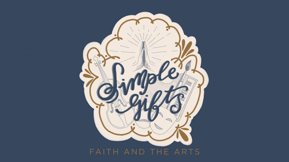 """Starting this weekend, join us on Sunday evenings at 5:45 p.m. for a special focus on """"Simple Gifts- Faith in the Arts"""" We will have guests share performances and instillation in Music, Drama and Art. To see specific dates and information on these events, see below."""