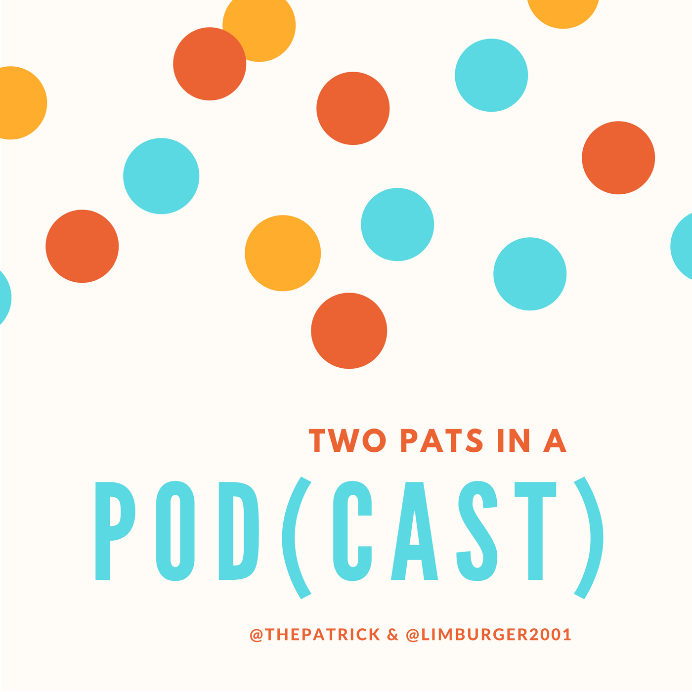 Two Pats in a Pod(cast)