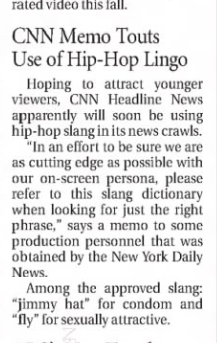 CNN HOPES TO ATTRACT A YOUNGER DEMO BY ADDIN HIP-HOP LING TO ITS TICKER