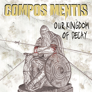 OUR KINGDOM OF DECAY    Compos Mentis    Label:  Strange Ears  Released:  2009-06-22   My work included:  Mix and master