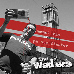 GAMLE VIN PÅ NYE FLASKER    The Wad'ers    Label:  Self-released  Released:     My work included:  Recorded, mix and master