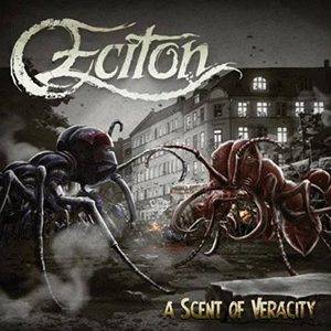 A SCENT OF VERACITY    Eciton    Label:  Mighty Music  Released:  2010-04-26   My work included:  Mix and master