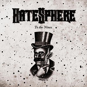 TO THE NINES    Hatesphere    Label:  Napalm Records  Released:  2009-03-25   My work included:  I recorded some of the album in Antfarm