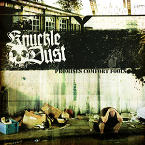 PROMISES COMFORT FOOLS    Knuckledust    Label:  GSR Music  Released:  2007-10-21   My work included:  Recorded the whole album and mixed it with Tue Madsen - Antfarm