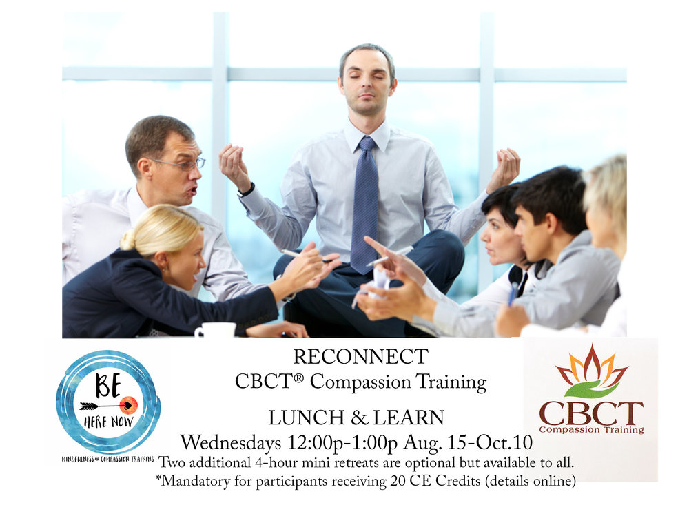 Cognitive-Behavioral Compassion Training is Finally Here! - Beginning Wednesday, August 15th 12:00-1:00pmMeeting every Wednesday as a lunch and learn 12:00-1:00pm through October 10th (no class on Sept. 26th)**This class is being offered for 20 CE Credits! (Two additional mini-retreats are required only for students seeking full CE credit on Sept. 9th 11:00am-3:00pm and Oct. 14th 11:00am-3:00pm)At SAMA Food For Balance56 E. Andrews Dr. NW Atlanta, GA**Carpool services are available from East Cobb/Marietta