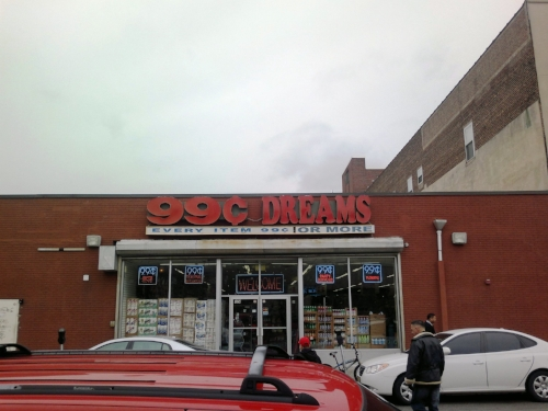 99 cent dreams? Every item is 99 cents or more. Really? That doesn't narrow it down much. My dream is to have a store where everything is actually 99 cents.