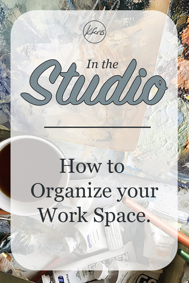 In the Studio - Organizing your Work Space
