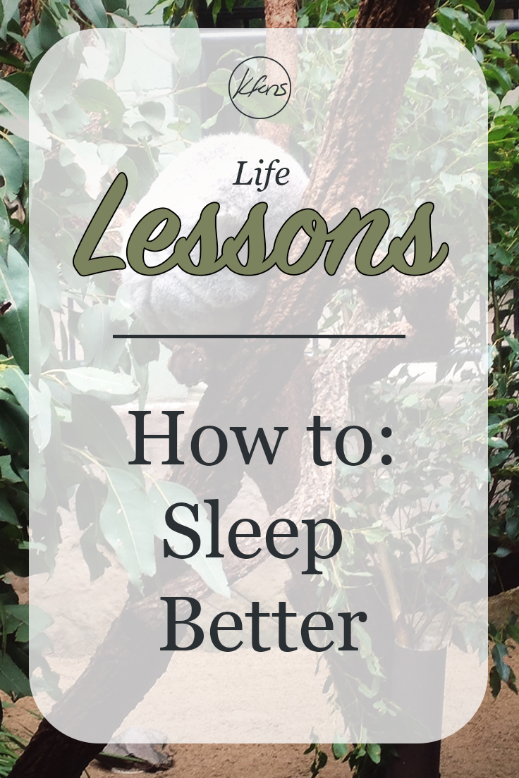 Life Lessons: How to Sleep Better