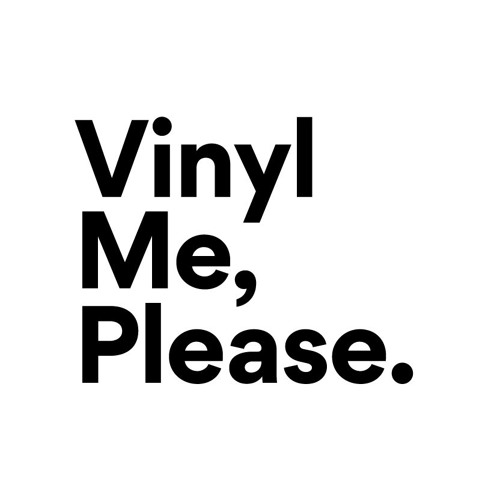 Vinyl Me, Please   Vinyl Me, Please is a record of the month club. The best damn record club, in fact. Every month, Vinyl Me, Please features one album that is essential to the modern vinyl collection and sends it to thousands of members worldwide.  Join the club at:  joinvmp.com/staycurious