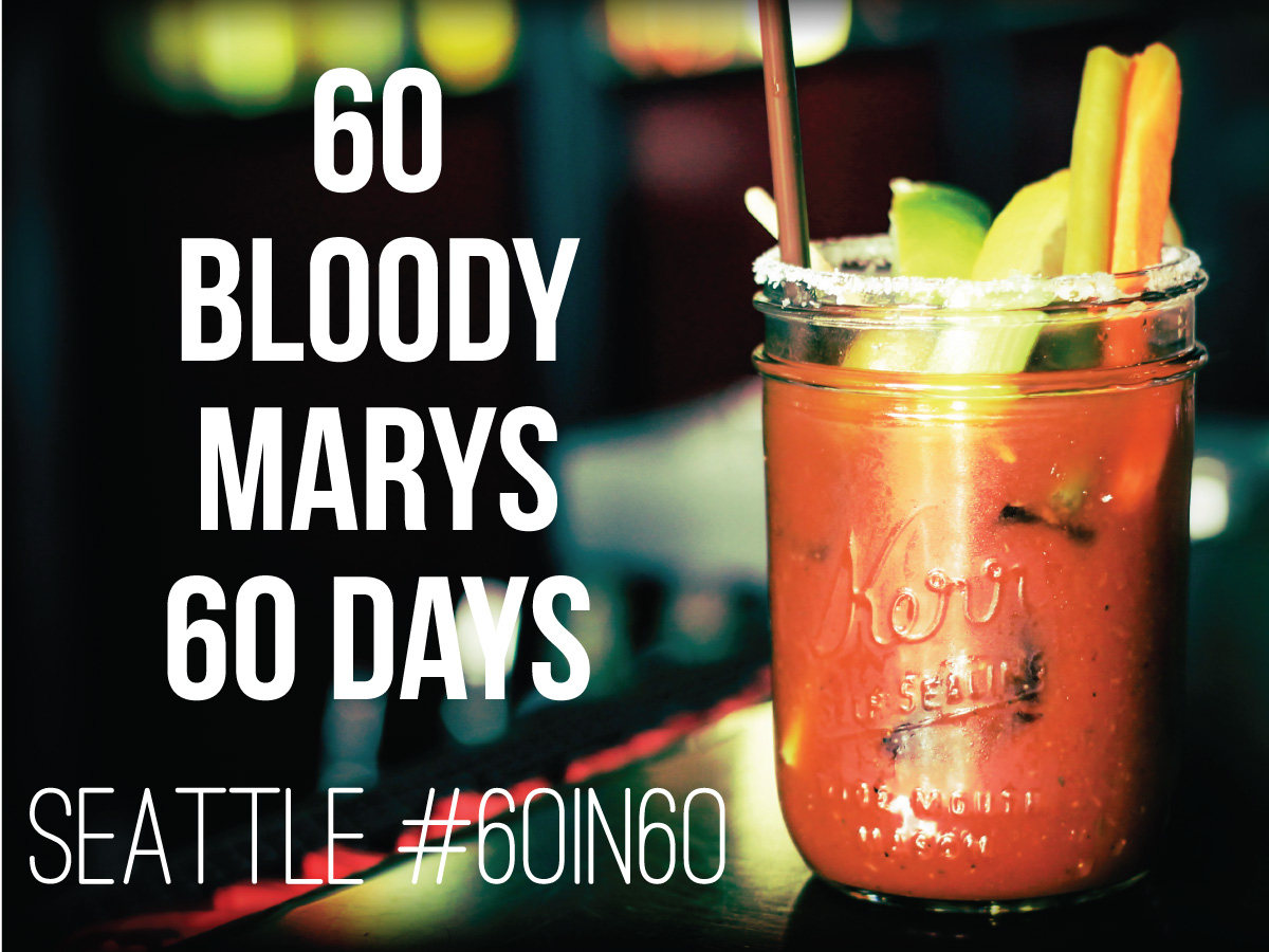 60 Bloody Marys in 60 Days - Seattle