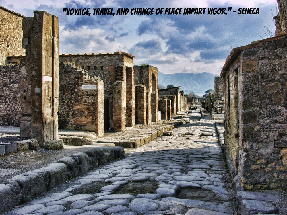 Ancient Travel Quotes - ancient words of wisdom, ancient sayings, short inspirational quotes, pompeii