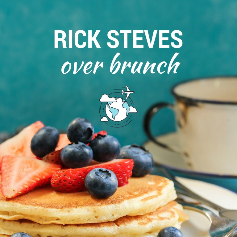 Rick-Steves-Over-Brunch-1.jpg