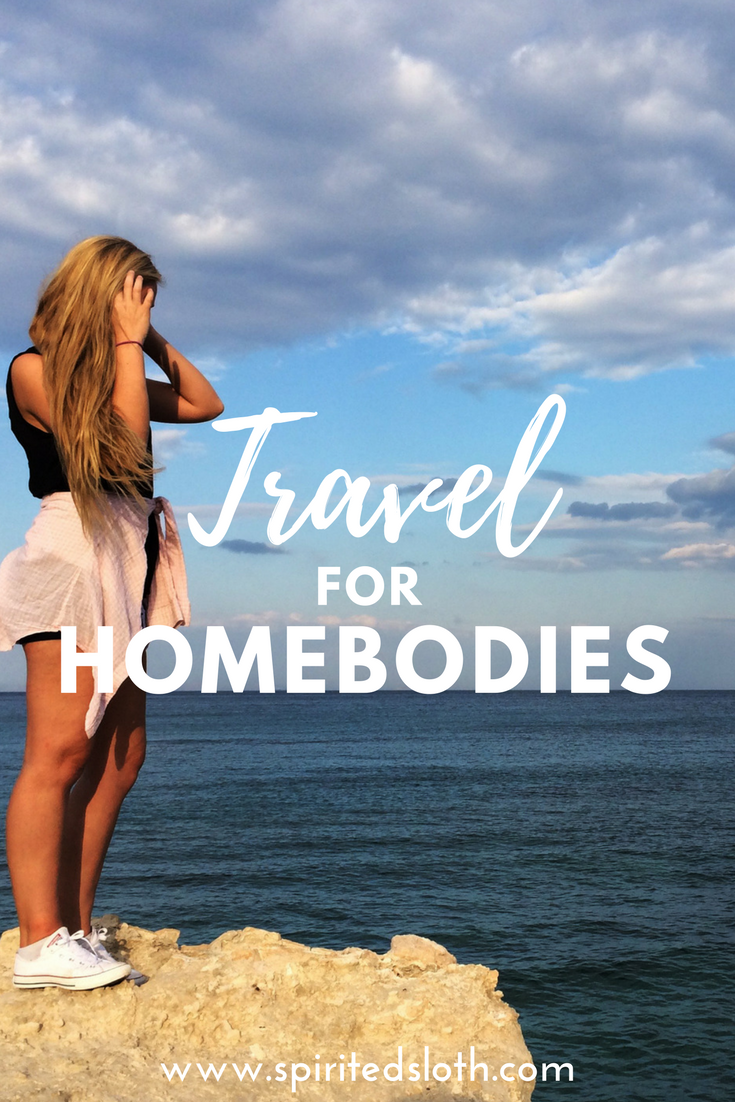 Travel For Homebodies