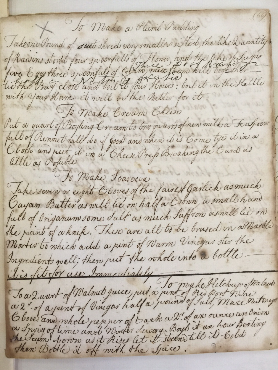 Lady Cullum's recipe for Plum Pudding! She was noted for her housekeeping skills and great dinner parties. She collected recipes from family and friends for over 50 years. Her recipe book covers c.1774 to 1823 (ref E2/29/5)