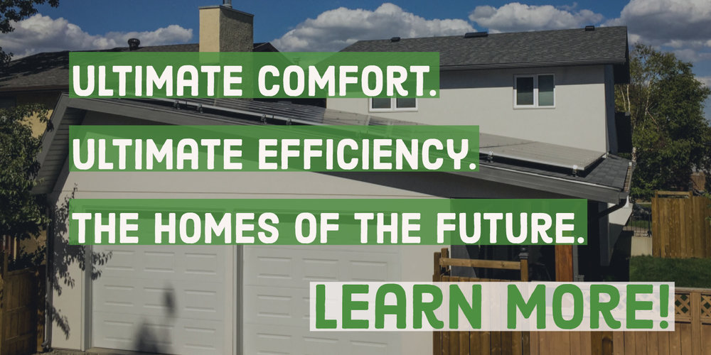Ultimate comfort.  Ultimate efficiency.  The homes of the future.   Learn more!