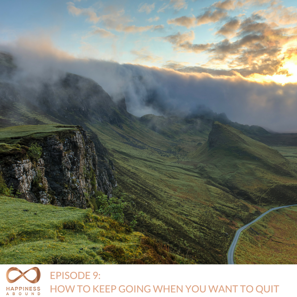 Episode #9- HOW TO KEEP GOING WHEN YOU WANT TO QUIT.png