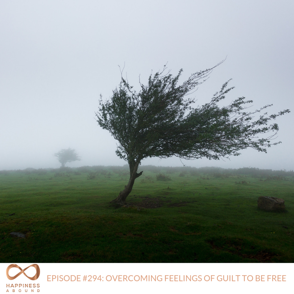 #294_ OVERCOMING FEELINGS OF GUILT TO BE FREE.png