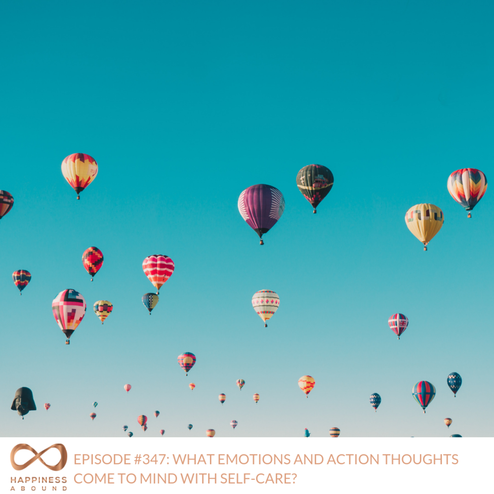 #347_ WHAT EMOTIONS AND ACTION THOUGHTS COME TO MIND WITH SELF-CARE_.png