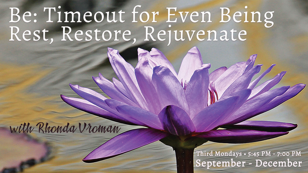Be: Timeout for Even Being with Rhonda Vroman at Pathways of Grace Spiritual Direction in Phoenix, Arizona