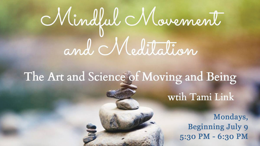 Mindful Movement and Meditation - The Art and Science of Moving and Being with Tami Link at Pathways of Grace in Phoenix, Arizona