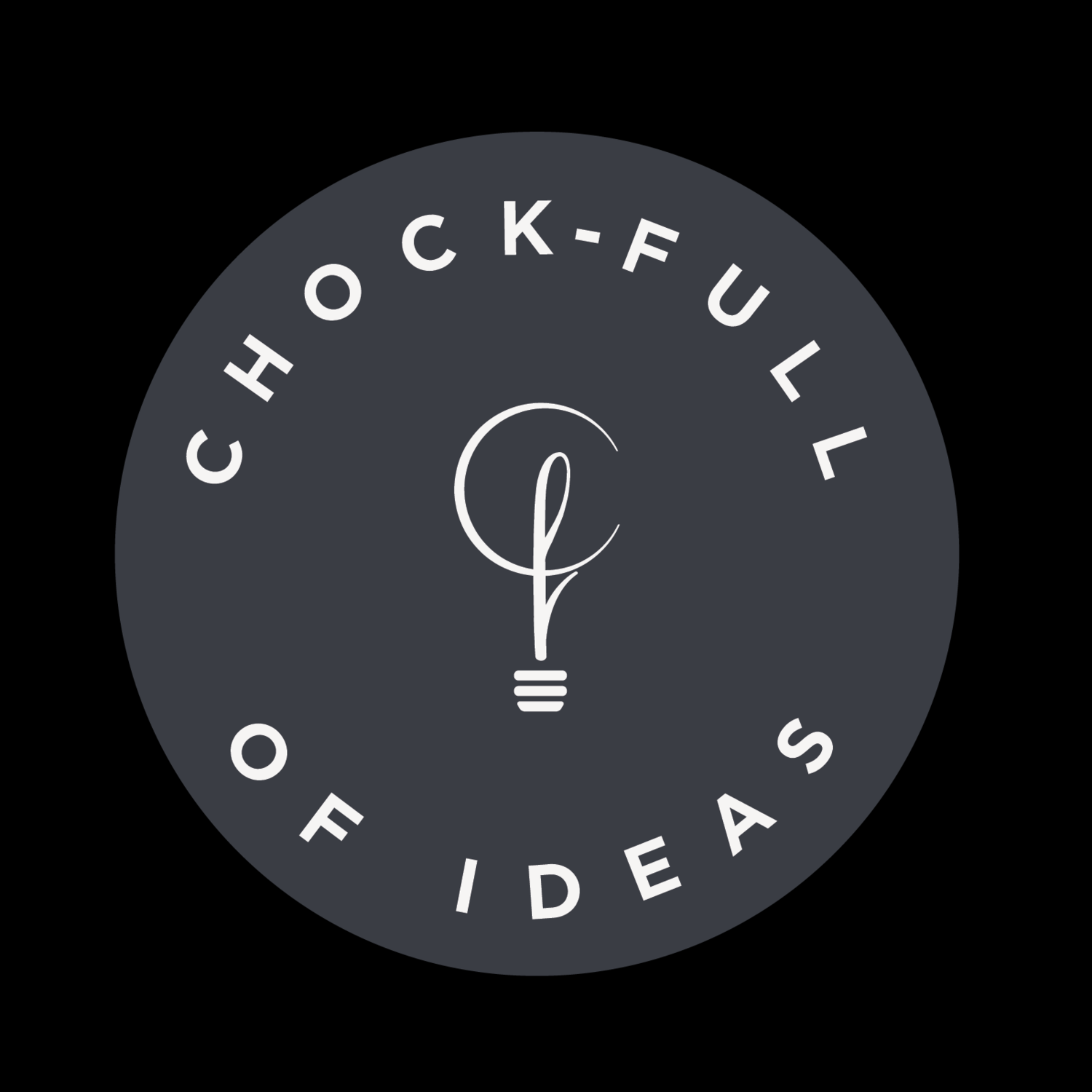 Chock-full of Ideas