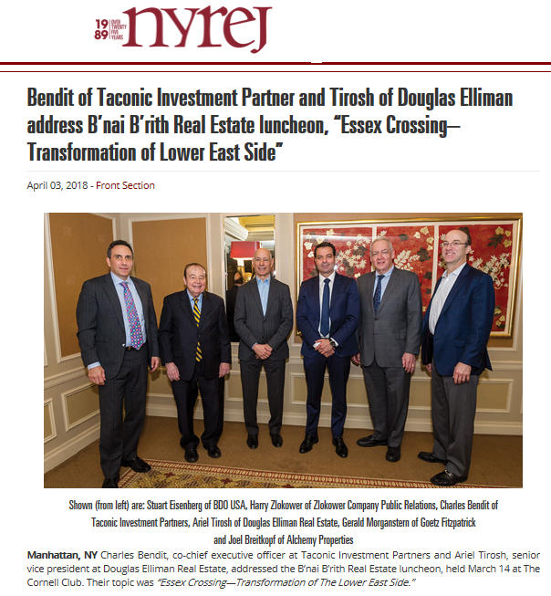 """Bendit of Taconic Investment Partner and Tirosh of Douglas Elliman address B'nai B'rith Real Estate luncheon, """"Essex Crossing– Transformation of Lower East Side"""""""