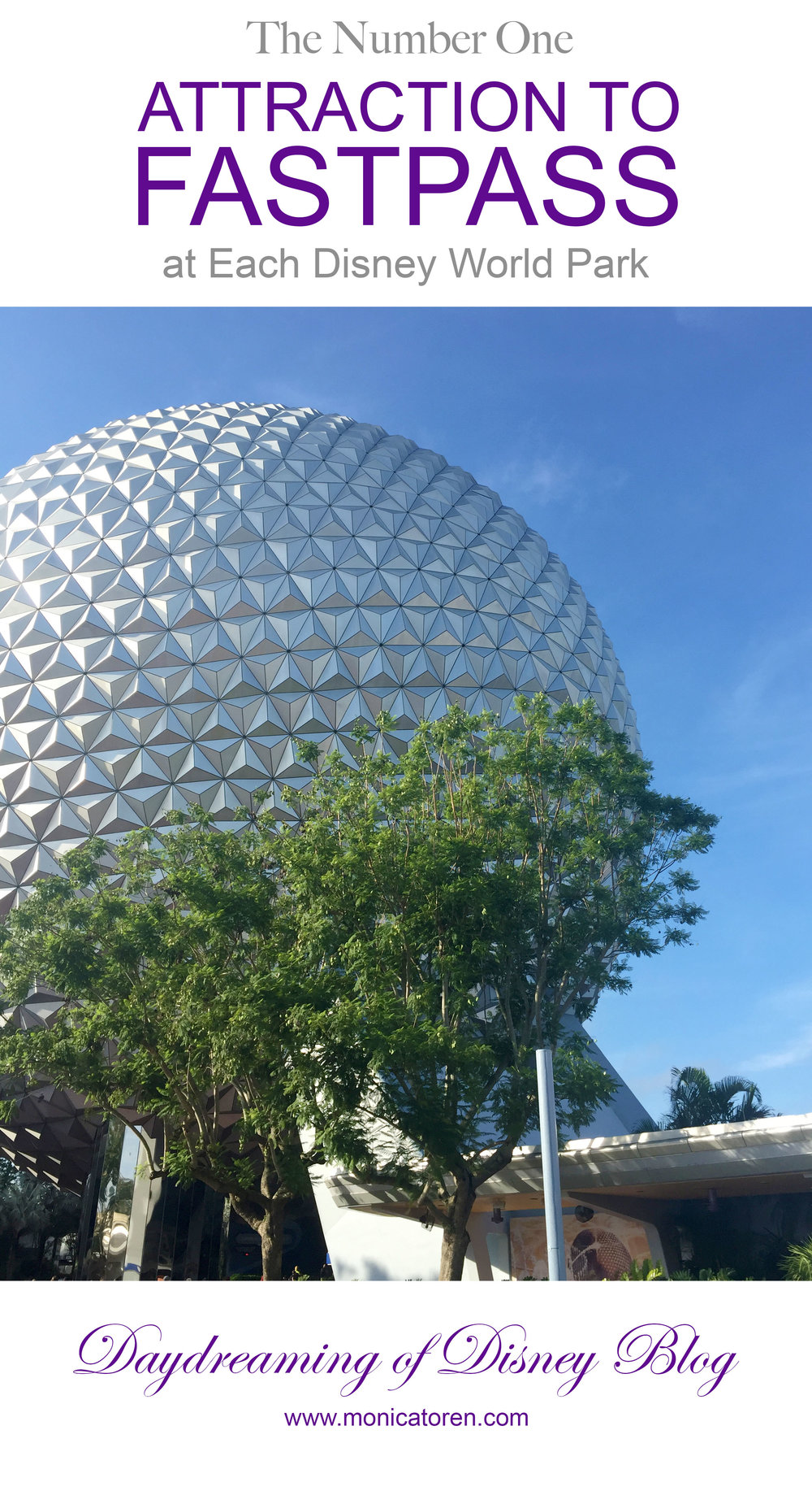 Daydreaming of Disney Blog - The Number One Attraction to Fastpass at Each Disney World Park - http://www.monicatoren.com