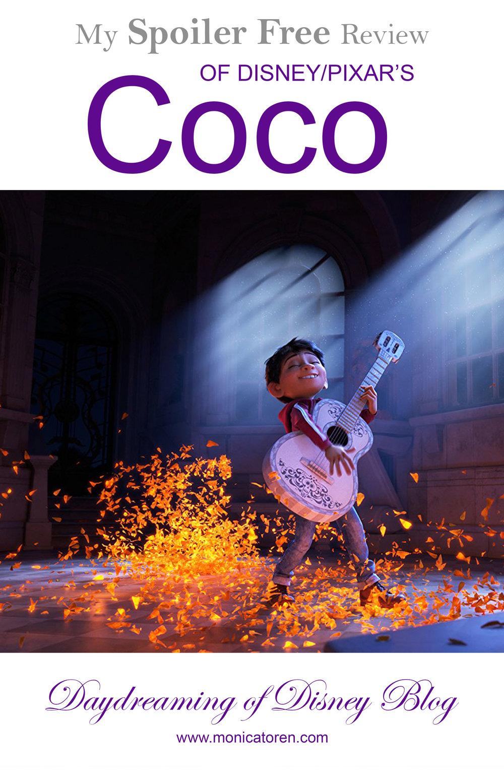Daydreaming of Disney Blog - My Spoiler Free Review of Disney/Pixar's Coco - http://www.monicatoren.com