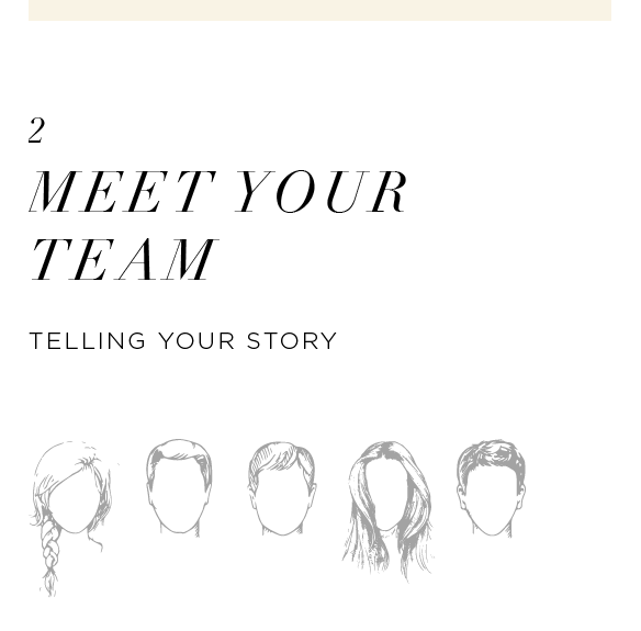 Next, it's time to match you up with your dream team! We will connect you directly to our Creative Team of photographers, videographers, and editors. They will guide you through to the next step: planning your engagement session!