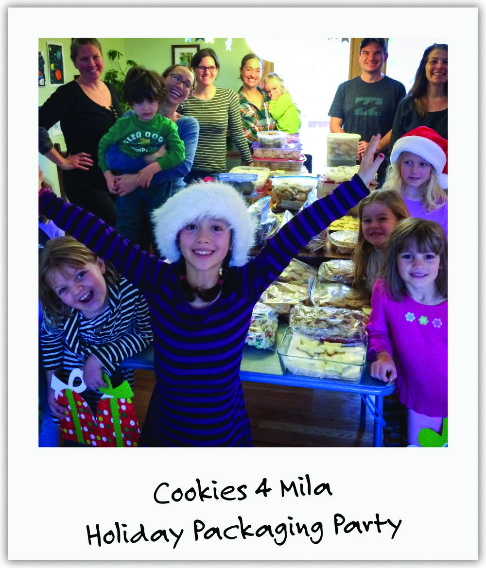 Fifteen families and 2 bakeries, led by Mila's biggest supporter Dana, baked,packaged and delivered 800 boxes of holiday cookies in one weekend!