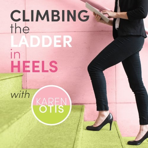 NEW! Podcasts Every Week! - Join me every Wednesday for my show, Climbing The Ladder In Heels with Karen Otis. I share my personal stories, tips, tricks, and hacks to help you navigate your industry and climb that ladder! I also chat with you about fashion, fitness, love, family, and everything in between! Together we can conquer your world so you too can have it all!