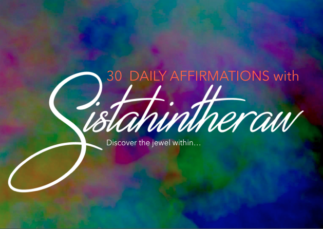 30 daily affirmations with sistahintheraw sisterintheraw 30 daily affirmations with sistahintheraw altavistaventures Gallery
