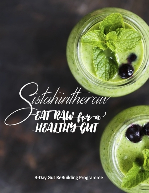 Eat Raw For A Healthy Gut  A 3 Day Programme  This raw plant-based food programme includes all instructions, FAQs, suggestions, food lists, recipes, menu planner and a workbook to fill in.  This is a great place to begin on the road to digestive wellness.   Find out more