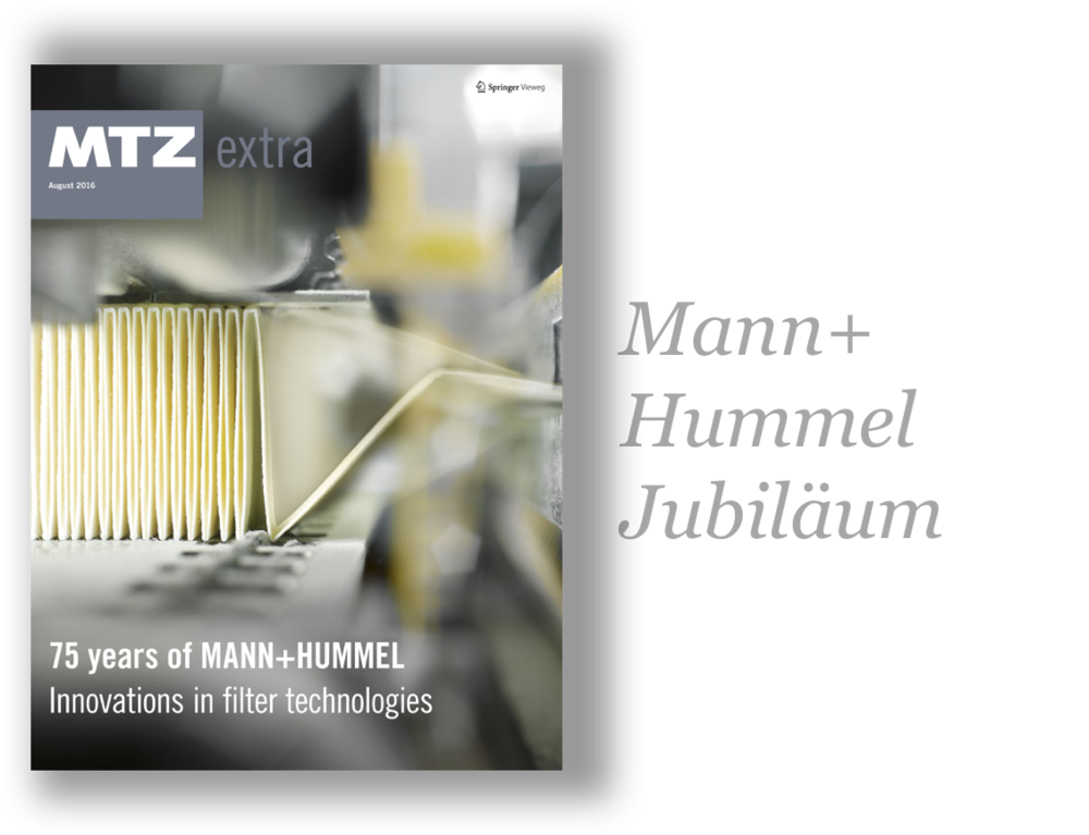 75 Jahre Mann+ Hummel. Mit einem MTZextra (Deutsch/Englisch) ergänzt MANN+HUMMEL seine Jubiläumskommunikation. Das gewohnte, wissenschaftliche Layout wird verbunden mit modernen Grafiken und Bildideen.  > MEHR