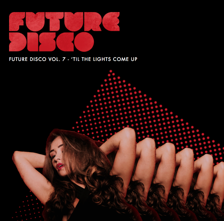 Future Disco Vol.7 - 'Til The Lights Come Up