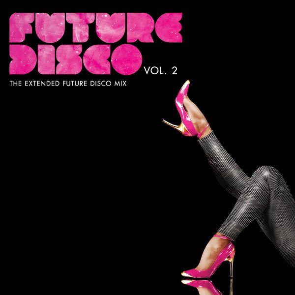 FUTURE DISCO VOL. 2 - THE EXTENDED FUTURE  DISCO MIX