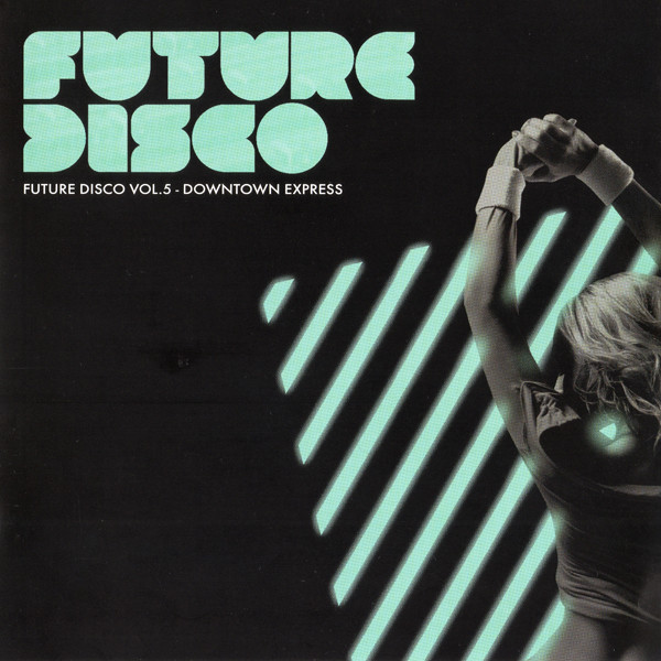 FUTURE DISCO VOL. 5 - DOWNTOWN EXPRESS