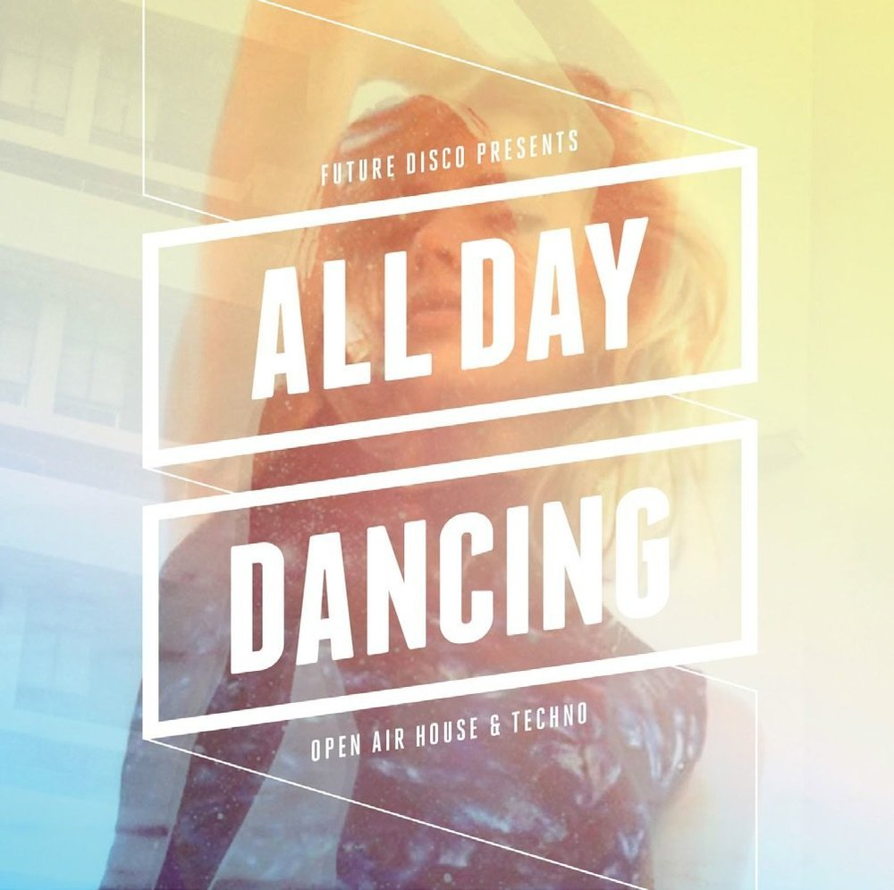 FUTURE DISCO PRESENTS: ALL DAY DANCING