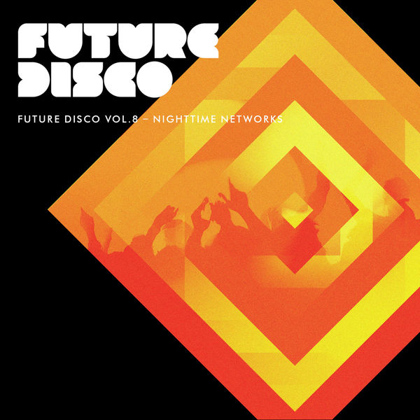 FUTURE DISCO VOL. 8 - NIGHTTIME NETWORKS