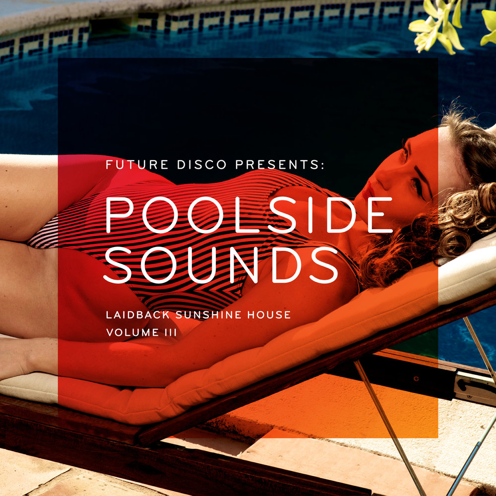 FUTURE DISCO PRESENTS: POOLSIDE SOUNDS VOL. 3