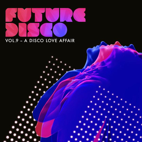FUTURE DISCO VOL .9 - A DISCO LOVE AFFAIR